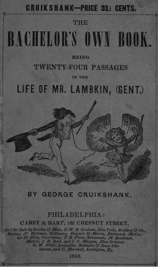 The Bachelor's Own Book Being Twenty-Four Passages in the Life of Mr. Lambkin, (Gent.)