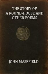 The Story of a Round-House and Other Poems