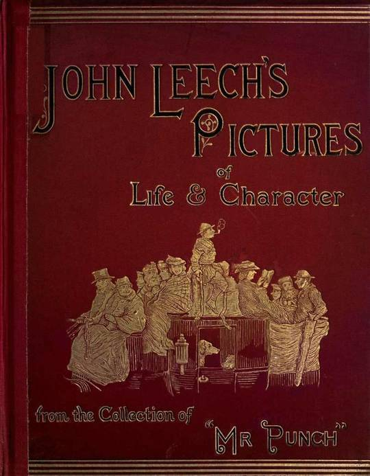 "John Leech's Pictures Of Life And Character, Volume III (of III) From The Collection Of ""Mr. Punch"""