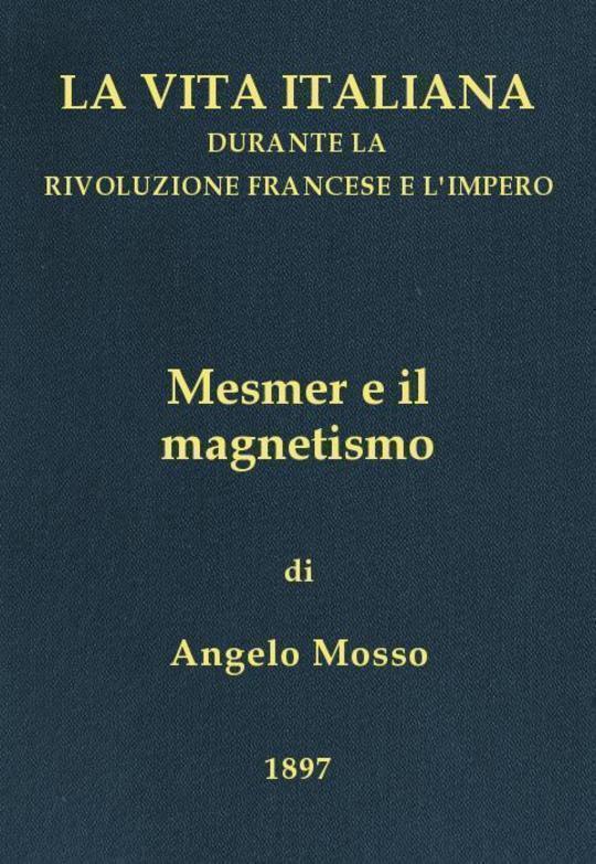 Mesmer e il magnetismo La vita italiana durante la Rivoluzione francese e l'Impero