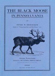 The Black Moose in Pennsylvania