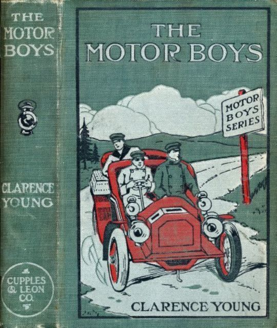 The Motor Boys or, Chums Through Thick and Thin