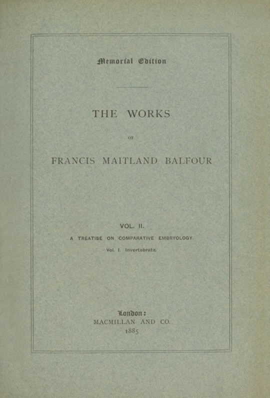 The Works of Francis Maitland Balfour, Volume II (of 4)