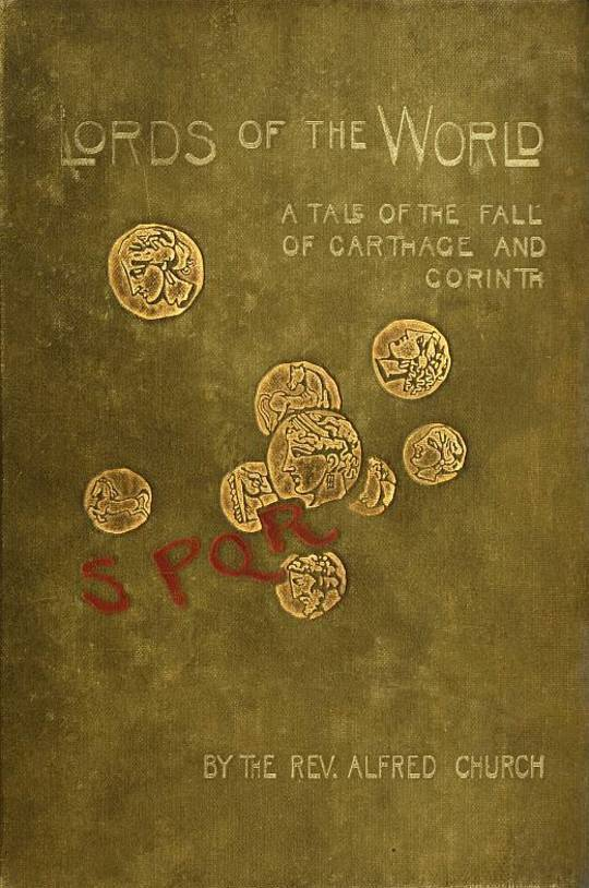 Lords of the World: A story of the fall of Carthage and Corinth