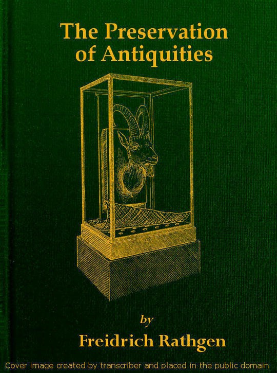 The Preservation of Antiquities A Handbook for Curators