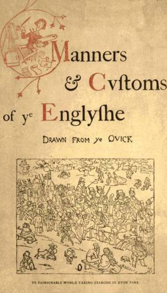 Manners & Cvftoms of ye Englyfhe Drawn from ye Qvick