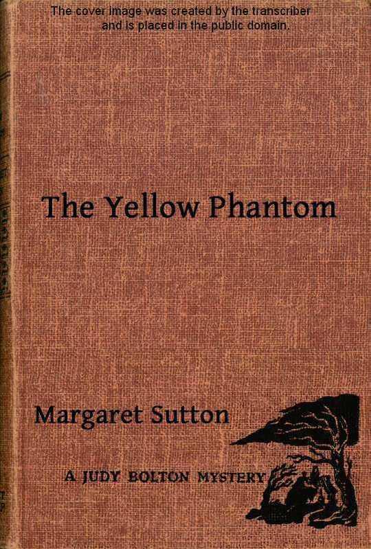 The Yellow Phantom A Judy Bolton Mystery