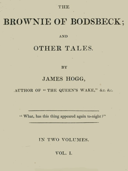 The Brownie of Bodsbeck, and Other Tales (Vol. 1 of 2)