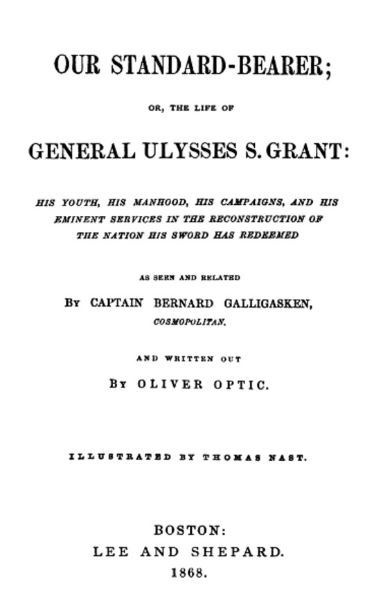Our Standard-Bearer; Or, The Life of General Uysses S. Grant