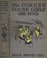 The Corner House Girls' Odd Find Where they made it, and What the Strange Discovery led to