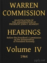 Warren Commission (4 of 26): Hearings Vol. IV (of 15)