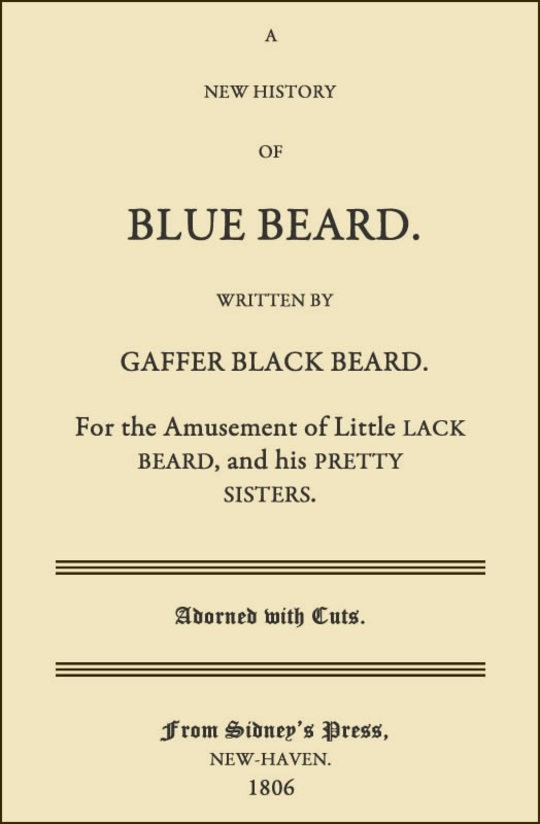 A New History of Blue Beard For the Amusement of Little Lack Beard, and his Pretty Sisters