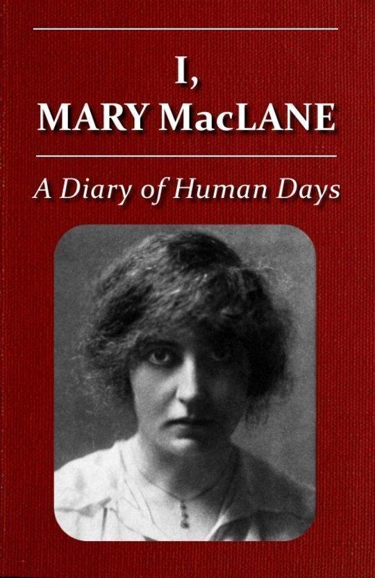 I, Mary MacLane A Diary of Human Days