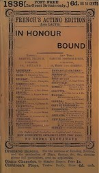 """In Honour Bound An Original Play, in One Act. (Suggested by Scribe's Five Act Comedy, """"Une Chaine."""")"""