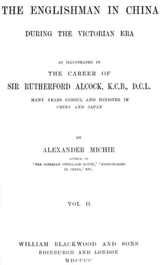 The Englishman in China During the Victorian Era, Vol. II (of 2) As Illustrated in the Career of Sir Rutherford Alcock, K.C.B., D.C.L., Many Years Consul and Minister in China and Japan