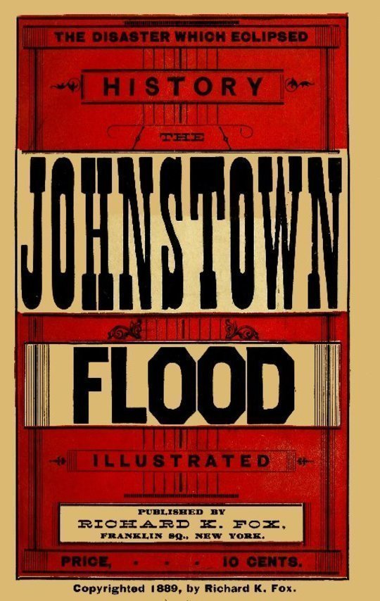 The Johnstown Flood The Disaster which Eclipsed History