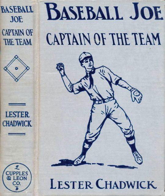 Baseball Joe, Captain of the Team or, Bitter Struggles on the Diamond