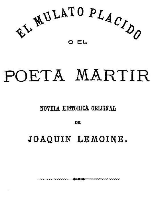 El Mulato Plácido o El Poeta Mártir
