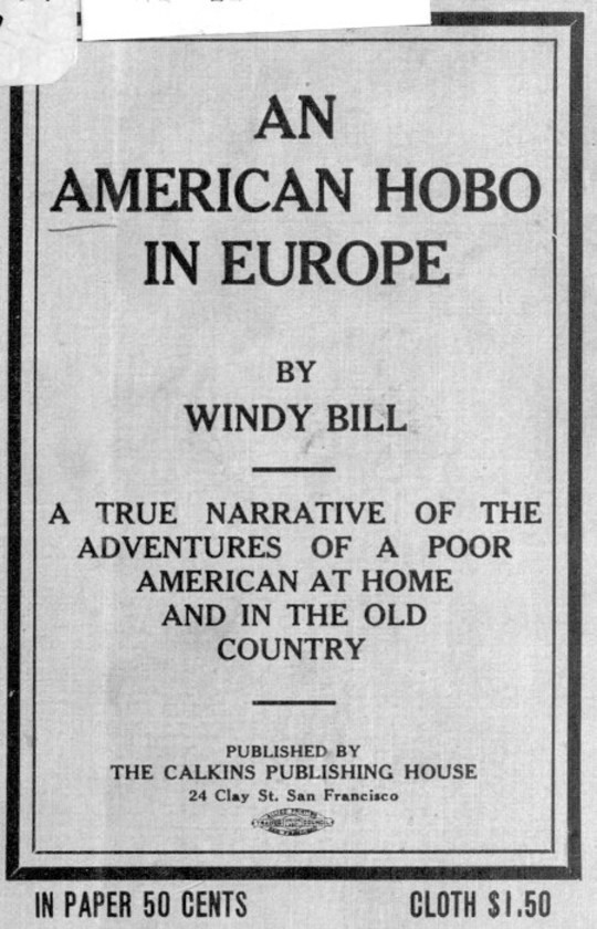 An American Hobo in Europe A True Narrative of the Adventures of a Poor American at Home and in the Old Country