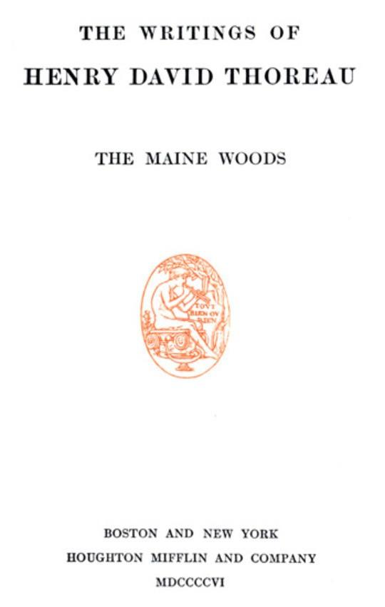 The Maine Woods The Writings of Henry David Thoreau, Volume III (of 20)