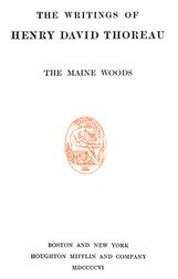 The Maine Woods The Writings of Henry David Thoreau, Volume III (of 20)