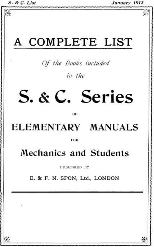 A Complete List of the S. & C. Series of Books by E. & F. N. Spon, January 1912