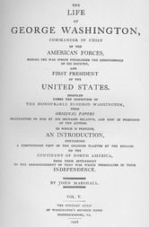The Life of George Washington, Vol. 5 Commander in Chief of the American Forces During the War which Established the Independence of his Country and First President of the United States