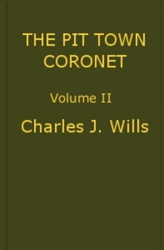 The Pit Town Coronet, Volume II (of 3) A Family Mystery.