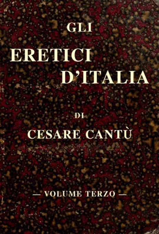 Gli eretici d'Italia, vol. III