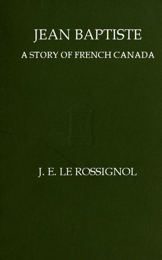 Jean Baptiste A Story of French Canada