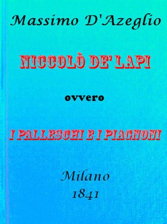 Niccolò de' Lapi ovvero i Palleschi e i Piagnoni