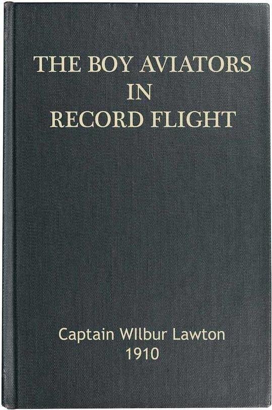 The Boy Aviators in Record Flight The Rival Aeroplane