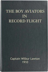 The Boy Aviators in Record Flight The Rival Aeroplane
