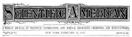 Scientific American, Volume 56, No. 9, February 26, 1887