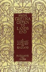 From Gretna Green to Land's End A Literary Journey in England.