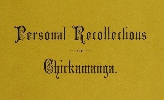 Personal Recollections of Chickamauga A Paper Read before the Ohio Commandery of the Military Order of the Loyal Legion of the United States