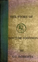 The Story of Doctor Johnson Being an Introduction to Boswell's Life
