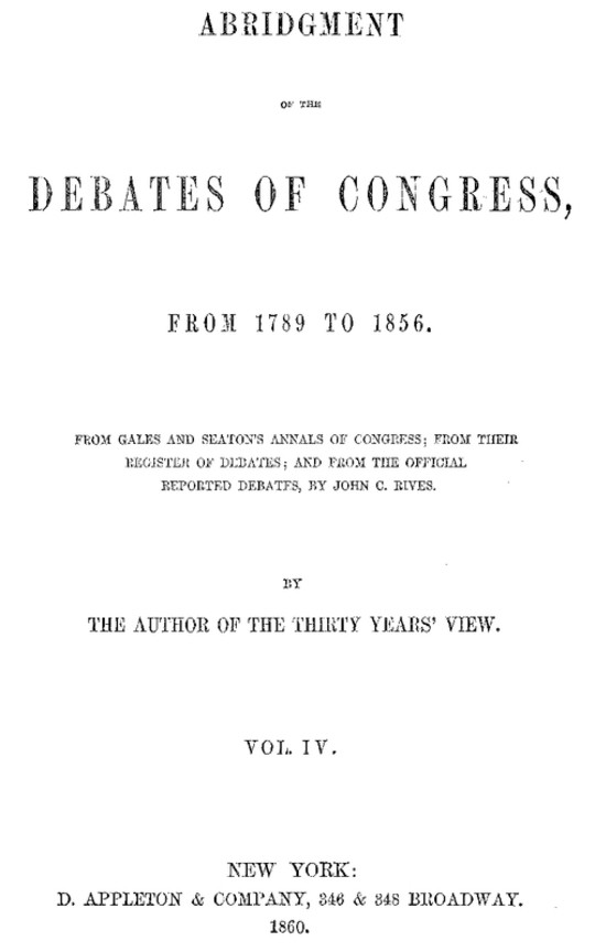 Abridgement of the Debates of Congress, from 1789 to 1856 (4 of 16 vol.)