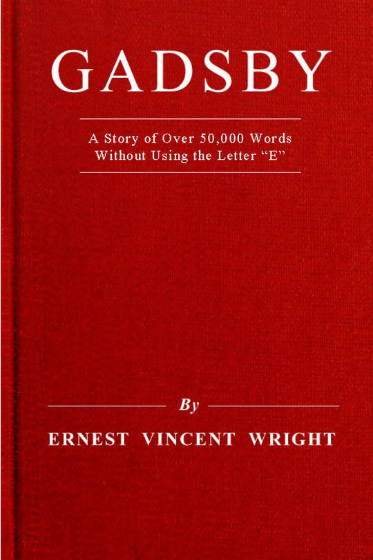 """Gadsby A Story of Over 50,000 Words Without Using the Letter """"E"""""""