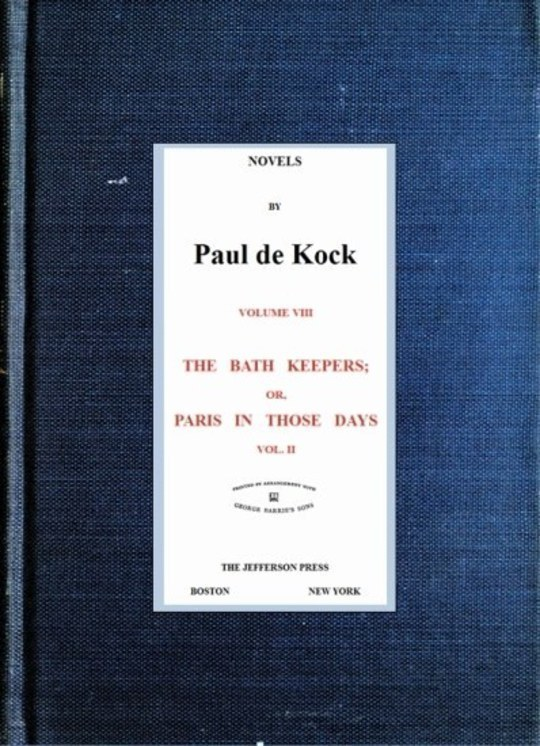 The Bath Keepers, v.2 (Novels of Paul de Kock Volume VIII)