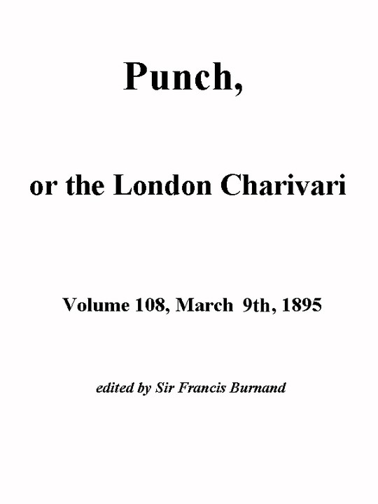 Punch, or the London Charivari, Volume 108, March 2nd 1895
