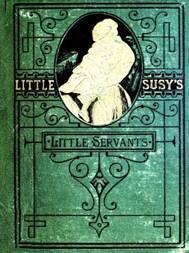 Little Susy's Little Servants