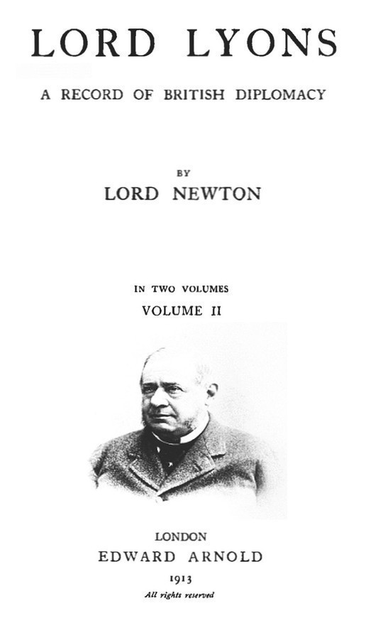Lord Lyons: A Record of British Diplomacy, Vol. 2 of 2
