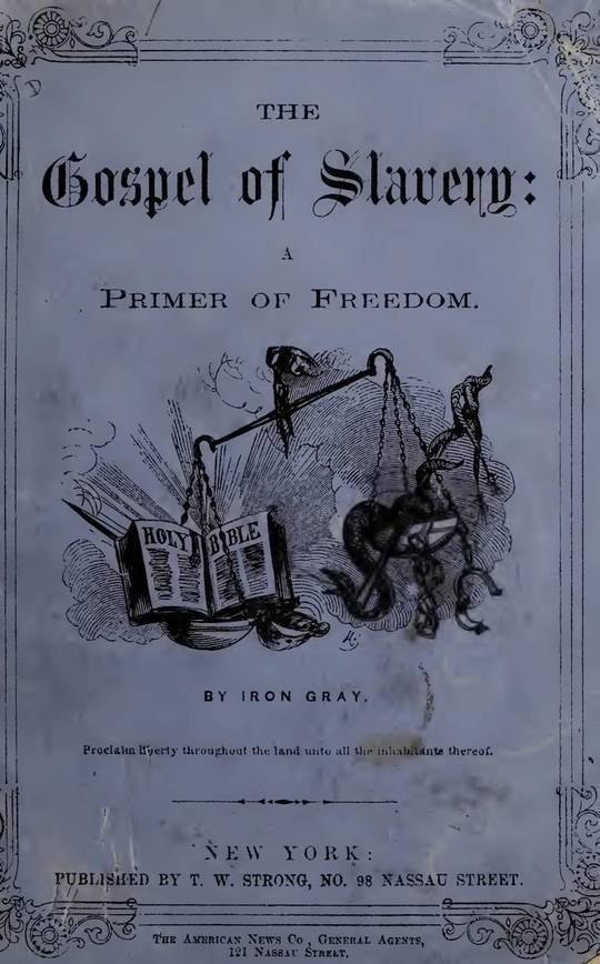 The Gospel of Slavery A Primer of Freedom