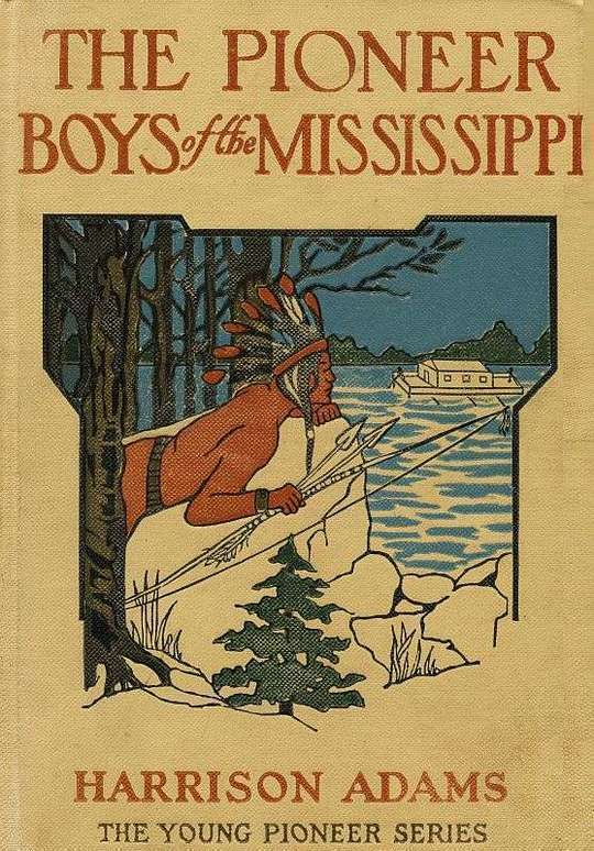 The Pioneer Boys on the Mississippi or The Homestead in the Wilderness