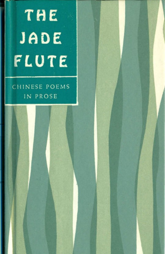 The Jade Flute Chinese Poems in Prose