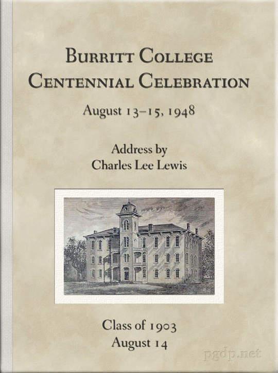 Burritt College Centennial Celebration August 13-15, 1948: Address by Charles Lee Lewis
