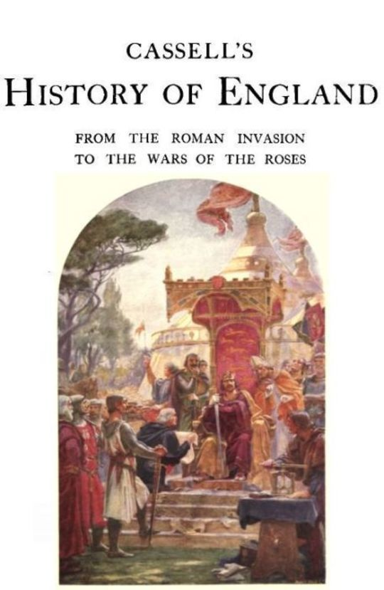 Cassell's History of England, Vol. I (of 9) From the Roman Invasion to the Wars of the Roses