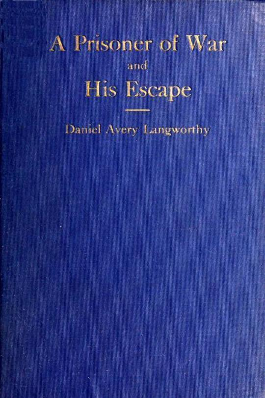 Reminiscences of a Prisoner of War and His Escape
