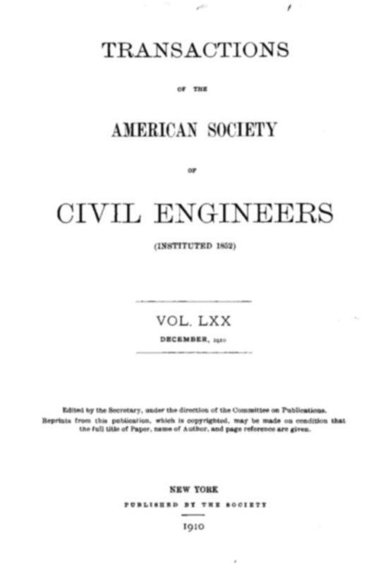 Transactions of the American Society of Civil Engineers, Vol. LXX, December, 1910